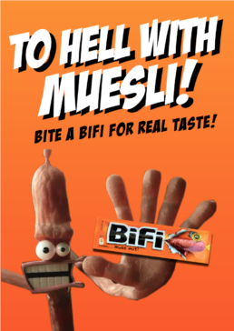 TO HELL WITH MUESLI - Bifi: 'FOR REAL POWER AND REAL TASTE' BIFI ON THE GO